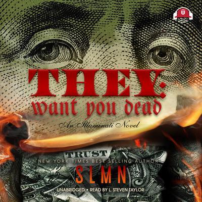 They: Want You Dead: An Illuminati Novel Audiobook, by Solomon