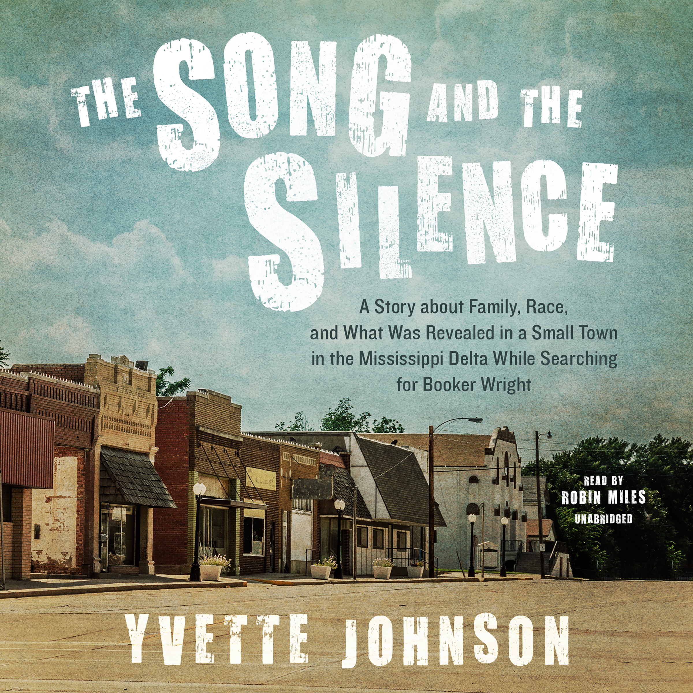Printable The Song and the Silence: A Story about Family, Race, and What Was Revealed in a Small Town in the Mississippi Delta While Searching for Booker Wright Audiobook Cover Art