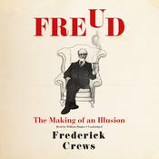 Freud: The Making of an Illusion Audiobook, by Frederick Crews
