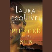 Pierced by the Sun, by Laura Esquivel