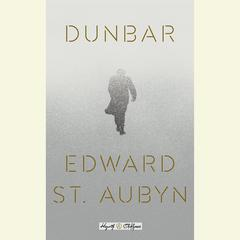 Dunbar: William Shakespeares King Lear Retold: A Novel Audiobook, by Edward St. Aubyn