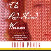 The Red-Haired Woman: A novel Audiobook, by Orhan Pamuk