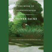 The River of Consciousness Audiobook, by Oliver Sacks