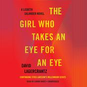The Girl Who Takes an Eye for an Eye: A Lisbeth Salander novel, continuing Stieg Larsson's Millennium Series Audiobook, by David Lagercrantz