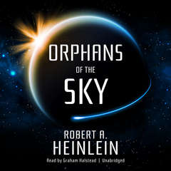 Orphans of the Sky Audiobook, by Robert A. Heinlein