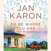 To Be Where You Are Audiobook, by Jan Karon