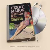 The Case of the Foot-Loose Doll Audiobook, by Erle Stanley Gardner