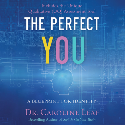 The Perfect You: A Blueprint for Identity Audiobook, by Caroline Leaf