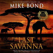 The Last Savanna Audiobook, by Mike Bond
