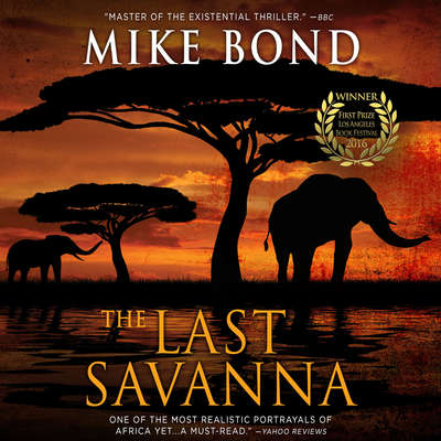 The Last Savanna Audiobook, by Mike Bond