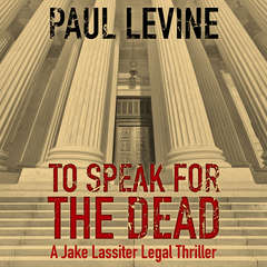 To Speak for the Dead Audiobook, by Paul Levine