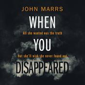 When You Disappeared Audiobook, by John Marrs
