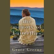 The Memory of Butterflies: A Novel, by Grace Greene