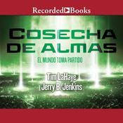 Cosecha de almas Audiobook, by Jerry B. Jenkins, Tim LaHaye