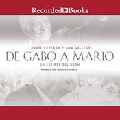 De Gabo a Mario: Una breve historia del boom latinoamericano Audiobook, by angel Esteban, Ana Gallego
