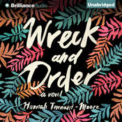 Wreck and Order: A Novel, by Hannah Tennant-Moore