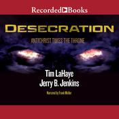 Desecration: Antichrist Takes the Throne: Left Behind, Book 9 Audiobook, by Jerry B. Jenkins