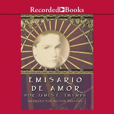 Emisario de amor Audiobook, by James F. Twyman