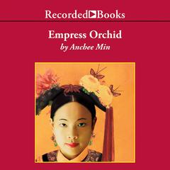 Empress Orchid Audiobook, by Anchee Min