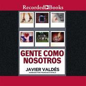 Gente como nosotros: Cuentos Audiobook, by Javier Valdes