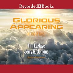 Glorious Appearing: The End of Days Audiobook, by Jerry B. Jenkins, Tim LaHaye
