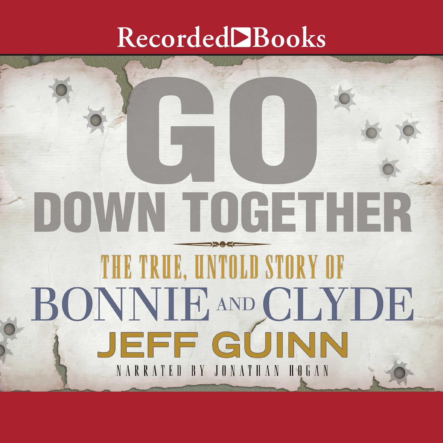 Printable Go Down Together: The True, Untold Story of Bonnie and Clyde Audiobook Cover Art