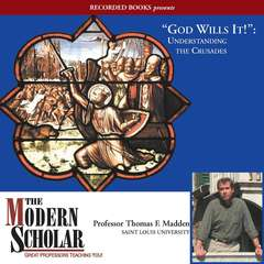 God Wills It!: Understanding the Crusades Audiobook, by Thomas F. Madden