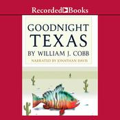 Goodnight, Texas Audiobook, by William J. Cobb