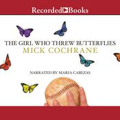 The Girl Who Threw Butterflies Audiobook, by Mick Cochrane