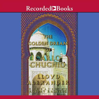 The Golden Dream of Carlo Chuchio Audiobook, by Lloyd Alexander