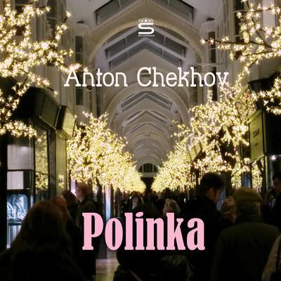Polinka Audiobook, by Anton Chekhov