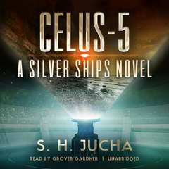 Celus-5: A Silver Ships Novel Audiobook, by S. H.  Jucha