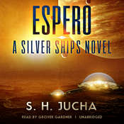 Espero: A Silver Ships Novel Audiobook, by Scott H.  Jucha