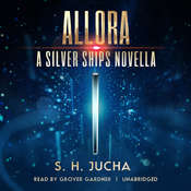 Allora : A Silver Ships Novella Audiobook, by Scott H.  Jucha
