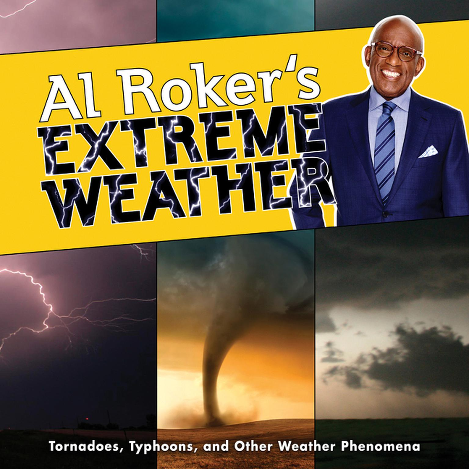 Printable Al Roker's Extreme Weather: Tornadoes, Typhoons, and Other Weather Phenomena Audiobook Cover Art