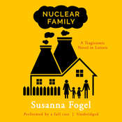 Nuclear Family: A Tragicomic Novel in Letters Audiobook, by Susanna Fogel