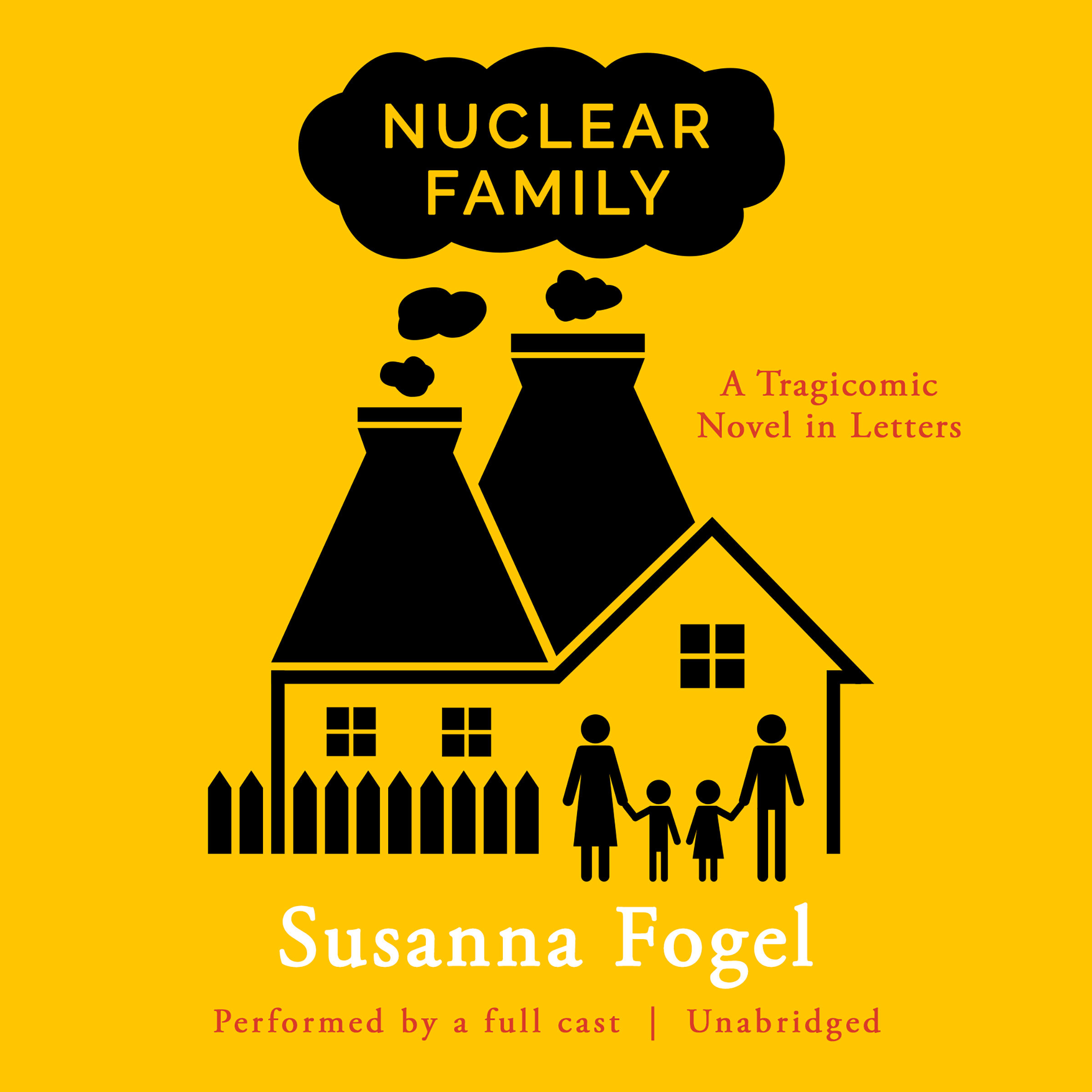 Printable Nuclear Family: A Tragicomic Novel in Letters Audiobook Cover Art