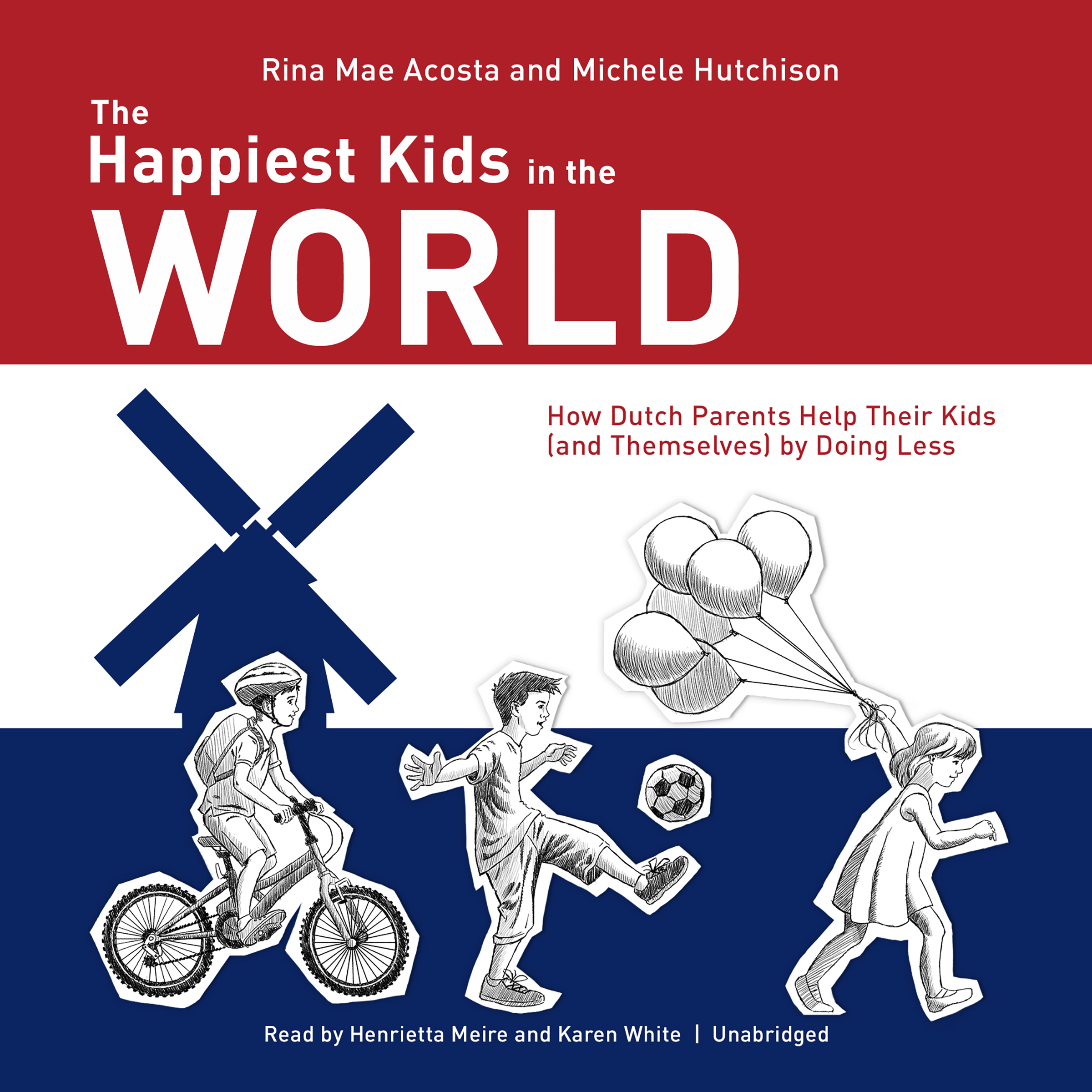 Printable  The Happiest Kids in the World : How Dutch Parents Help Their Kids (and Themselves) by Doing Less Audiobook Cover Art