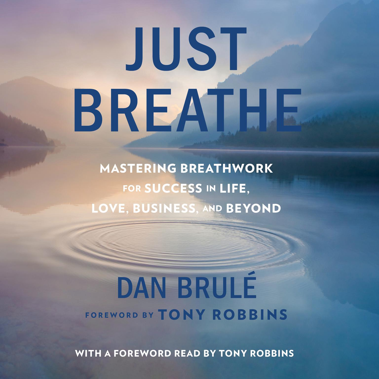 Printable Just Breathe: Mastering Breathwork for Success in Life, Love, Business, and Beyond Audiobook Cover Art