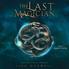 The Last Magician Audiobook, by Lisa Maxwell