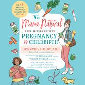The Mama Natural Week-by-Week Guide to Pregnancy and Childbirth Audiobook, by Genevieve Howland
