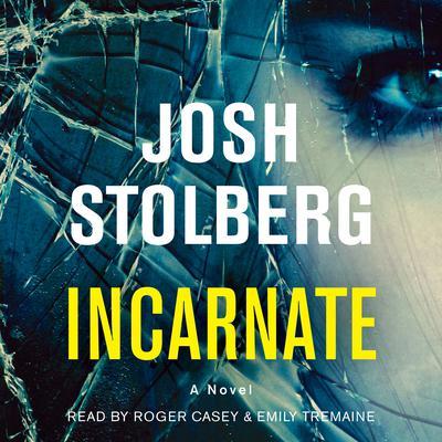 Incarnate: A Novel Audiobook, by Josh Stolberg