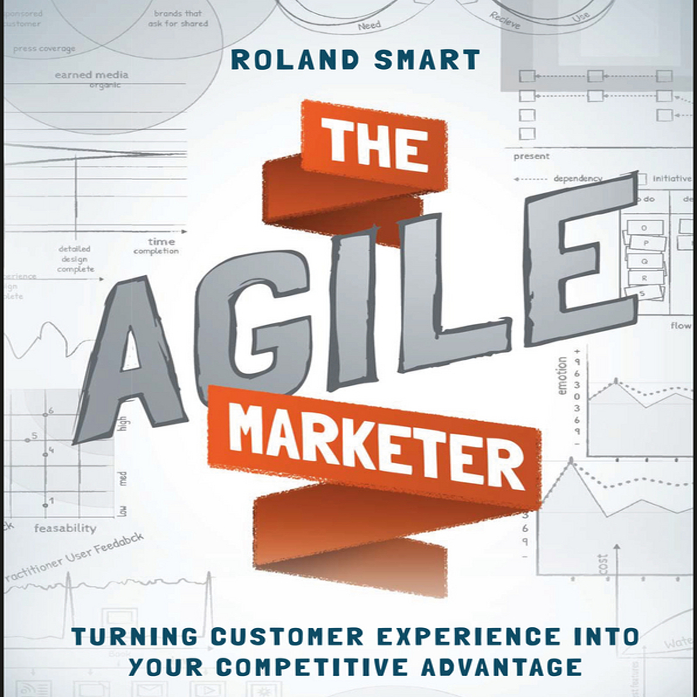 Printable The Agile Marketer: Turning Customer Experience Into Your Competitive Advantage Audiobook Cover Art