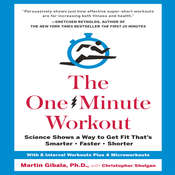 The One-Minute Workout: Science Shows a Way to Get Fit Thats Smarter, Faster, Shorter Audiobook, by Christopher Shulgan, Martin Gibala