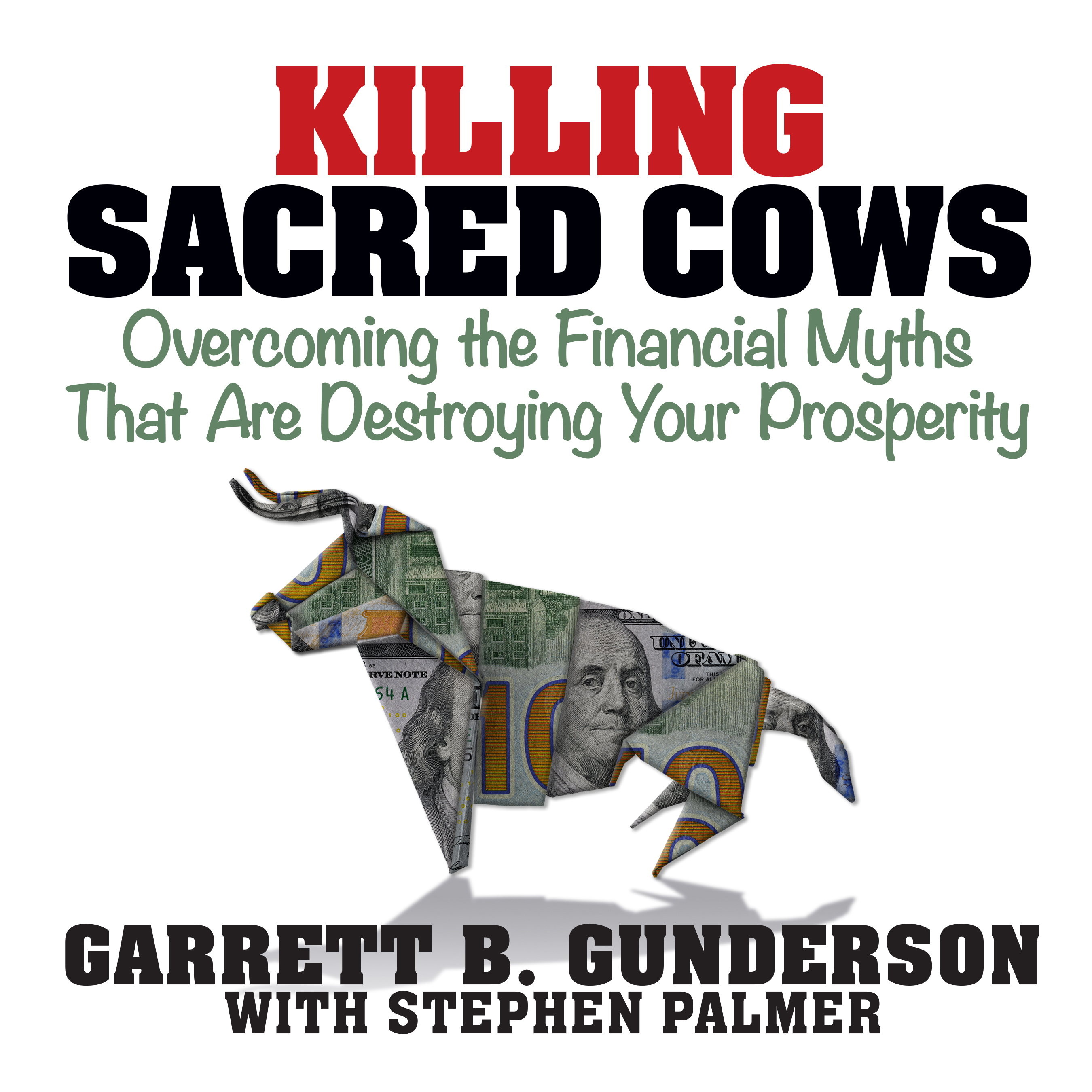 Printable Killing Sacred Cows: Overcoming the Financial Myths that are Destroying Your Prosperity Audiobook Cover Art