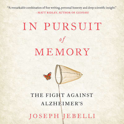 In Pursuit of Memory: The Fight Against Alzheimers Audiobook, by Joseph Jebelli
