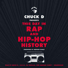 Chuck D. Presents This Day in Rap and Hip-Hop History Audiobook, by Chuck D.
