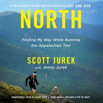 North: Finding My Way While Running the Appalachian Trail Audiobook, by Scott Jurek