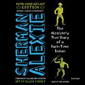 The Absolutely True Diary of a Part-Time Indian, 10th Anniversary Edition Audiobook, by Sherman Alexie