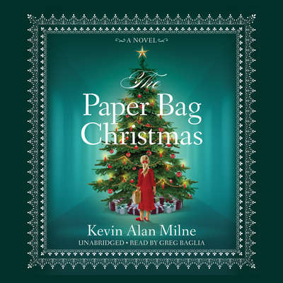 The Paper Bag Christmas: A Novel Audiobook, by Kevin Alan Milne